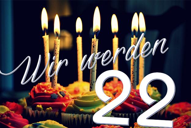 Wir werden 22